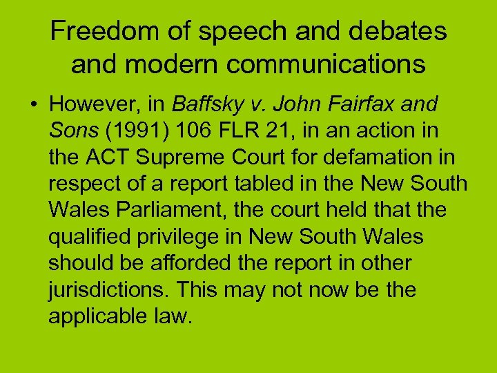 Freedom of speech and debates and modern communications • However, in Baffsky v. John