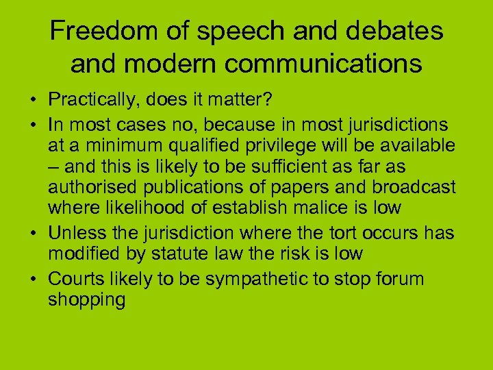 Freedom of speech and debates and modern communications • Practically, does it matter? •