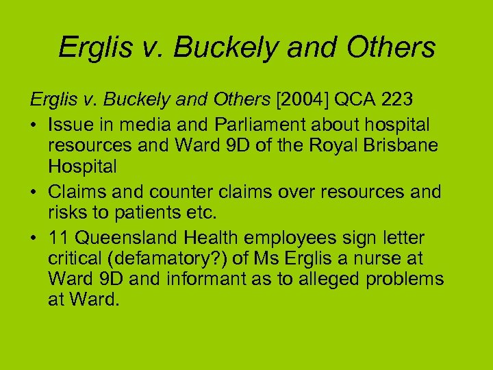 Erglis v. Buckely and Others [2004] QCA 223 • Issue in media and Parliament