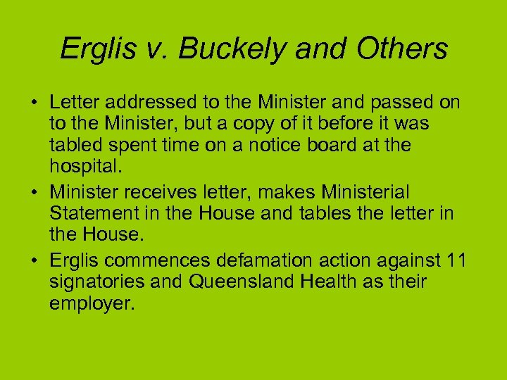 Erglis v. Buckely and Others • Letter addressed to the Minister and passed on