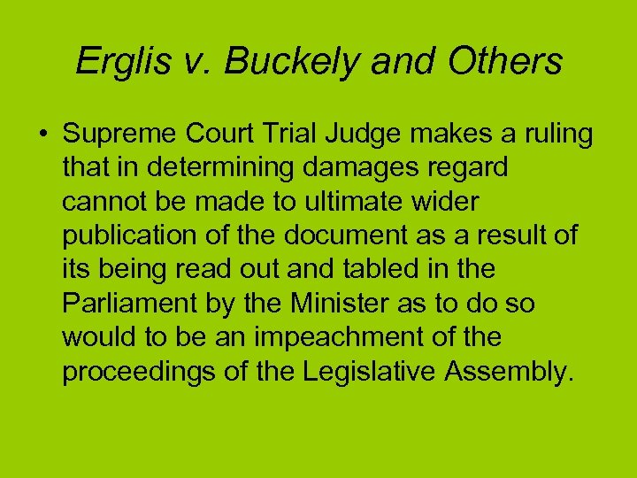 Erglis v. Buckely and Others • Supreme Court Trial Judge makes a ruling that