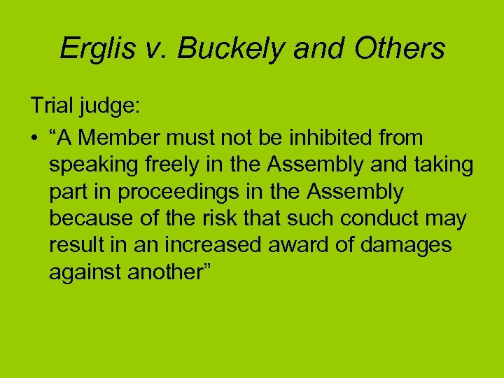 "Erglis v. Buckely and Others Trial judge: • ""A Member must not be inhibited"