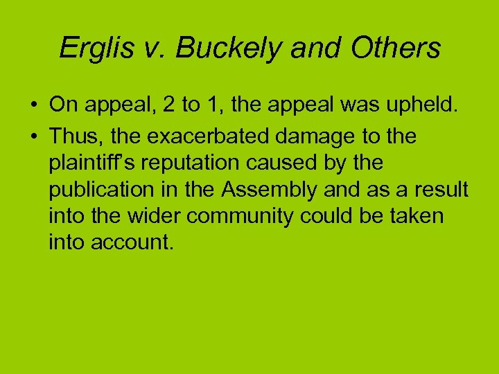 Erglis v. Buckely and Others • On appeal, 2 to 1, the appeal was