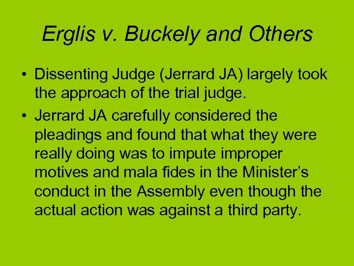 Erglis v. Buckely and Others • Dissenting Judge (Jerrard JA) largely took the approach