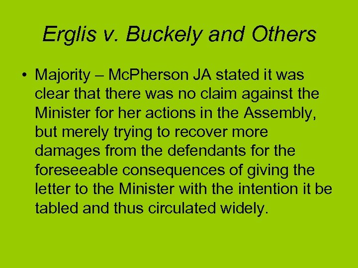 Erglis v. Buckely and Others • Majority – Mc. Pherson JA stated it was