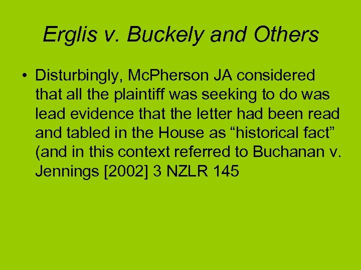 Erglis v. Buckely and Others • Disturbingly, Mc. Pherson JA considered that all the