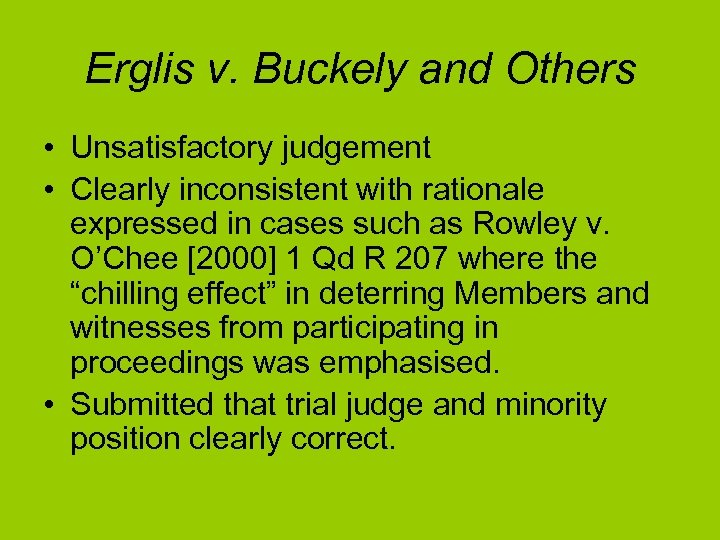 Erglis v. Buckely and Others • Unsatisfactory judgement • Clearly inconsistent with rationale expressed