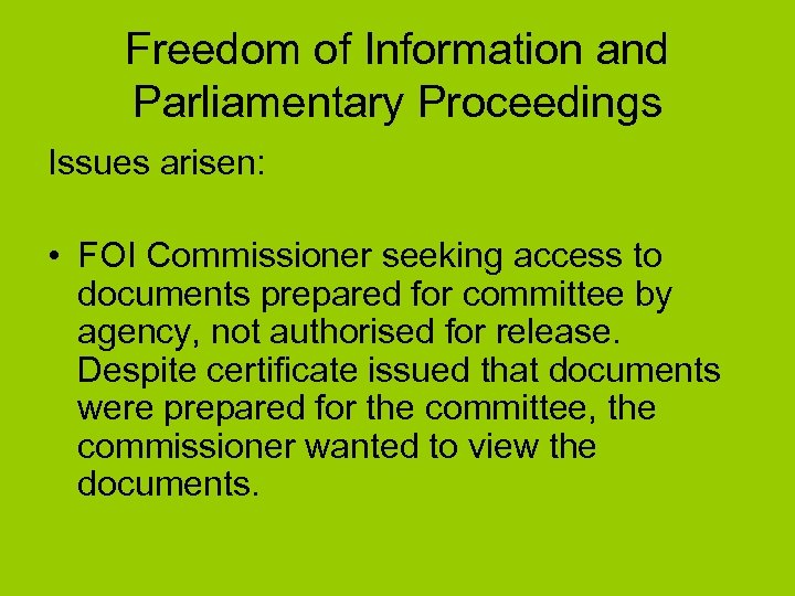 Freedom of Information and Parliamentary Proceedings Issues arisen: • FOI Commissioner seeking access to