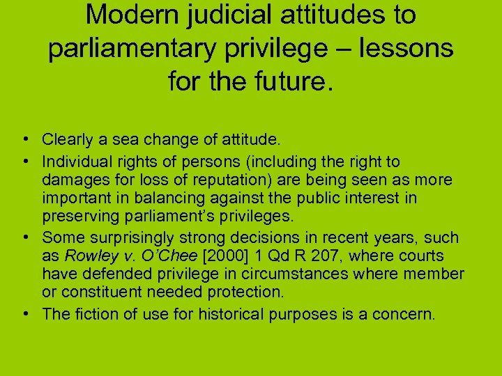 Modern judicial attitudes to parliamentary privilege – lessons for the future. • Clearly a