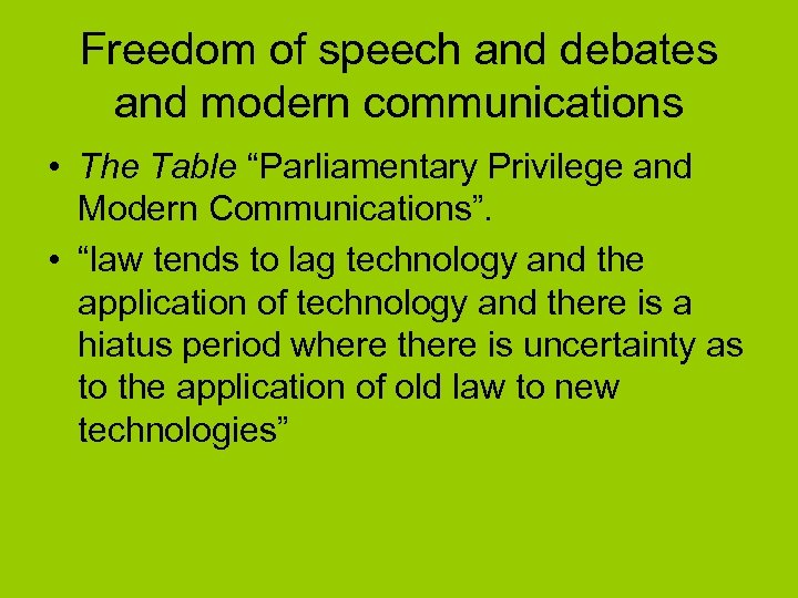 "Freedom of speech and debates and modern communications • The Table ""Parliamentary Privilege and"