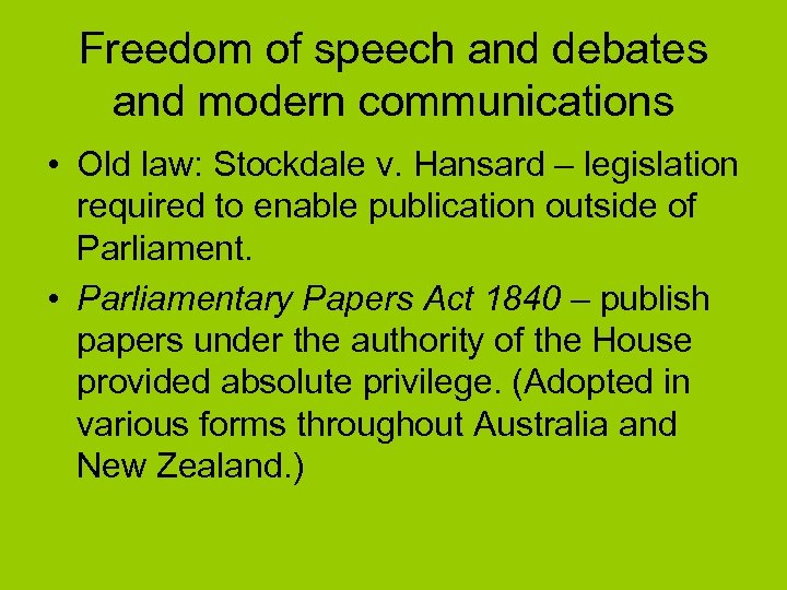 Freedom of speech and debates and modern communications • Old law: Stockdale v. Hansard