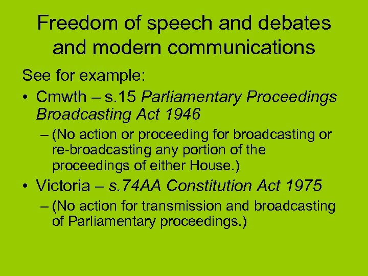 Freedom of speech and debates and modern communications See for example: • Cmwth –