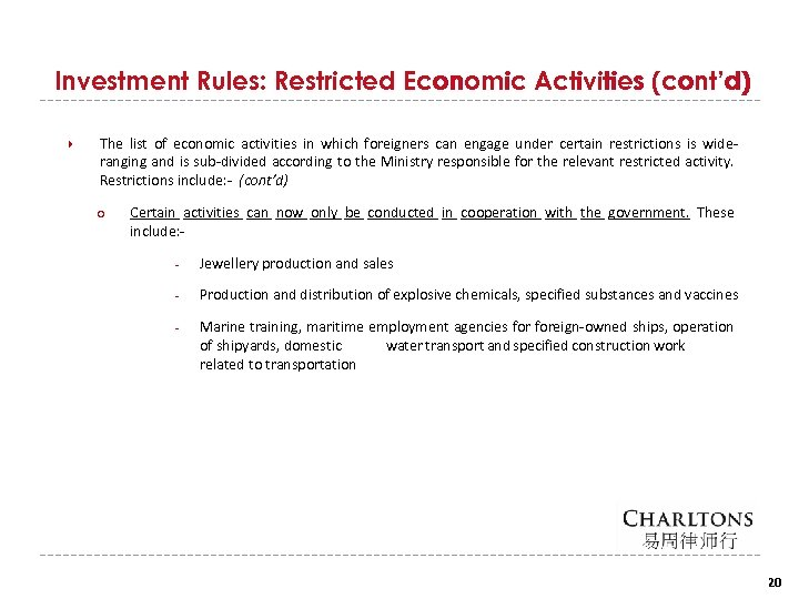 Investment Rules: Restricted Economic Activities (cont'd) The list of economic activities in which foreigners