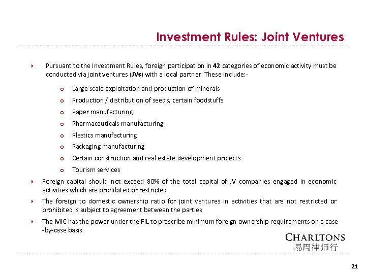 Investment Rules: Joint Ventures Pursuant to the Investment Rules, foreign participation in 42 categories