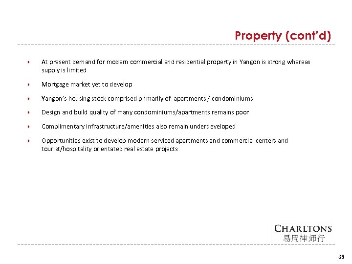 Property (cont'd) At present demand for modern commercial and residential property in Yangon is