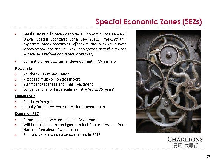 Special Economic Zones (SEZs) Legal framework: Myanmar Special Economic Zone Law and Dawei Special