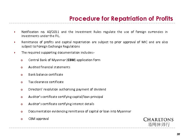 Procedure for Repatriation of Profits Notification no. 40/2011 and the Investment Rules regulate the