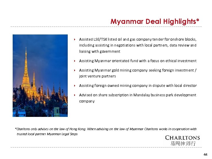 Myanmar Deal Highlights* Assisted LSE/TSX listed oil and gas company tender for onshore blocks,