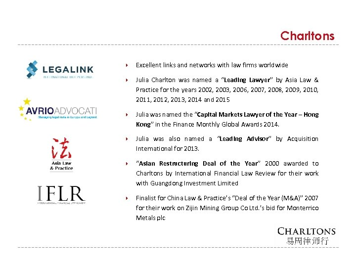 Charltons Excellent links and networks with law firms worldwide Julia Charlton was named a