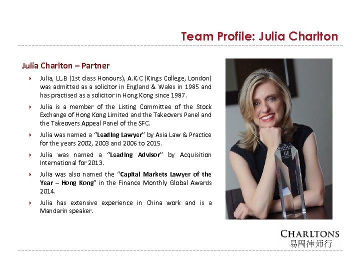 Team Profile: Julia Charlton – Partner Julia, LL. B (1 st class Honours), A.