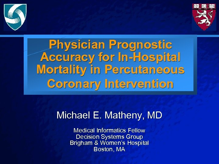 Slide 1 © 2003 By Default! Physician Prognostic Accuracy for In-Hospital Mortality in Percutaneous