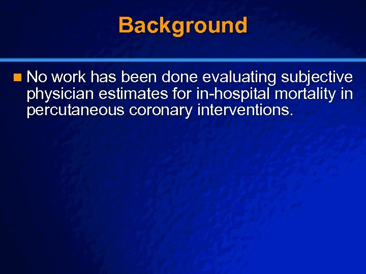 Slide 11 © 2003 By Default! Background n No work has been done evaluating