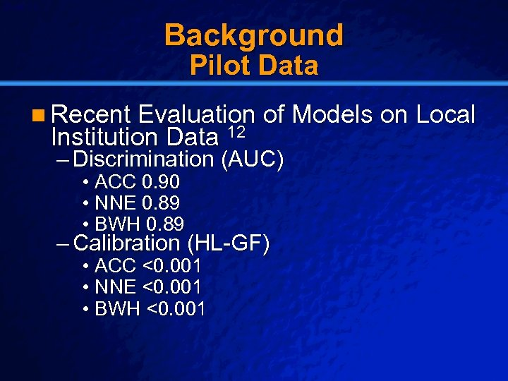 Slide 13 © 2003 By Default! Background Pilot Data n Recent Evaluation of Models