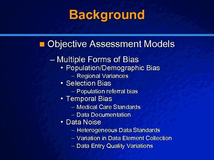 Slide 14 © 2003 By Default! Background n Objective Assessment Models – Multiple Forms