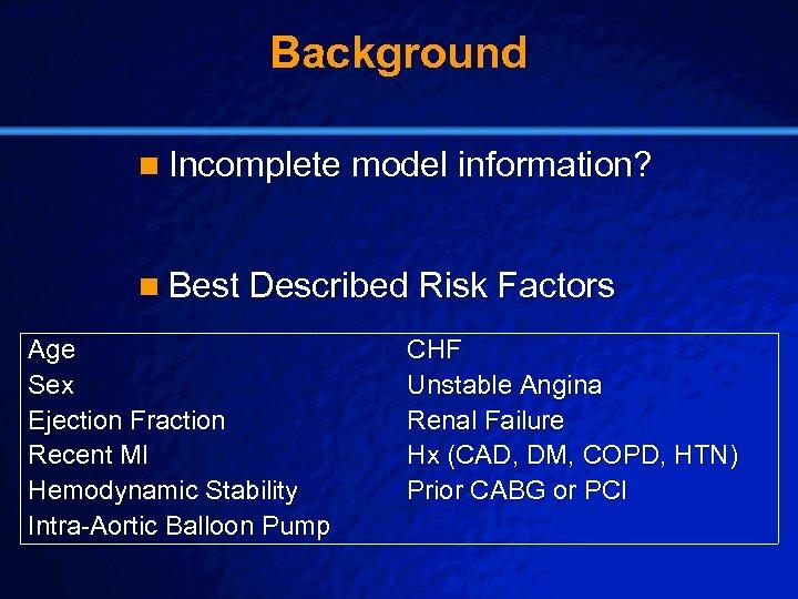 Slide 15 © 2003 By Default! Background n Incomplete model information? n Best Described