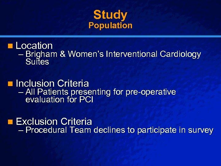 Slide 17 © 2003 By Default! Study Population n Location – Brigham & Women's