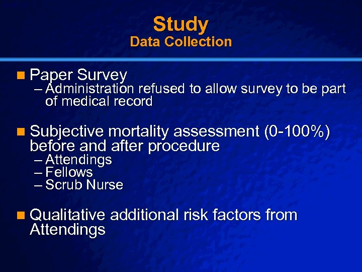 Slide 18 © 2003 By Default! Study Data Collection n Paper Survey – Administration
