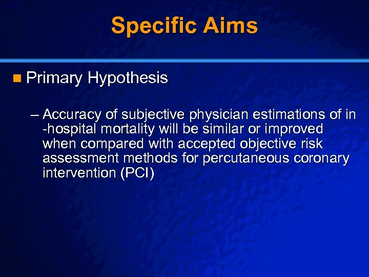 Slide 2 © 2003 By Default! Specific Aims n Primary Hypothesis – Accuracy of