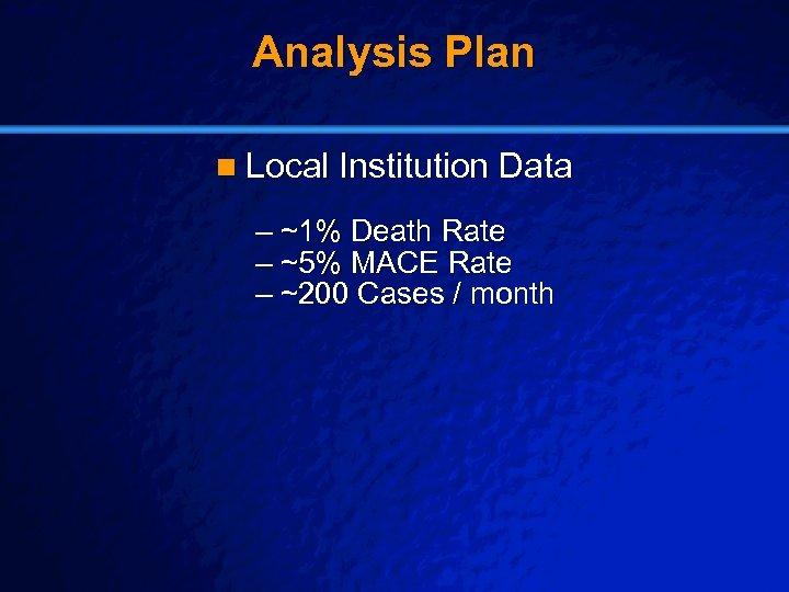 Slide 23 © 2003 By Default! Analysis Plan n Local Institution Data – ~1%