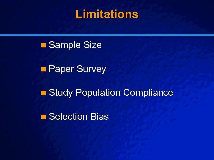Slide 26 © 2003 By Default! Limitations n Sample Size n Paper Survey n