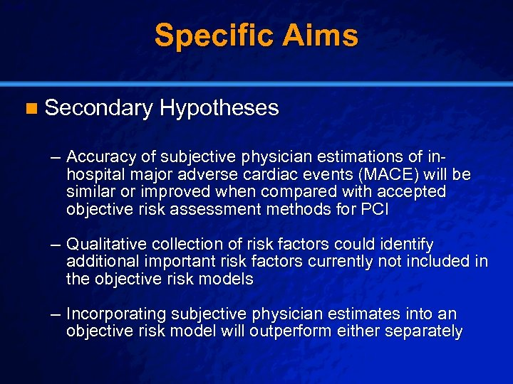 Slide 3 © 2003 By Default! Specific Aims n Secondary Hypotheses – Accuracy of