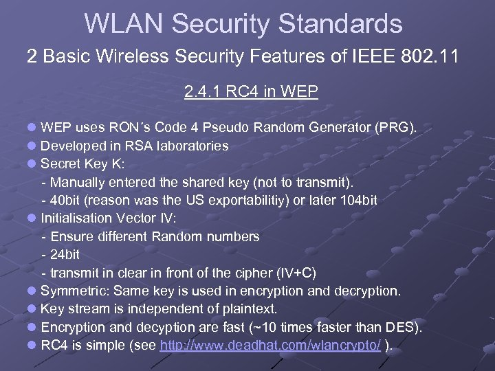 WLAN Security Standards 2 Basic Wireless Security Features of IEEE 802. 11 2. 4.