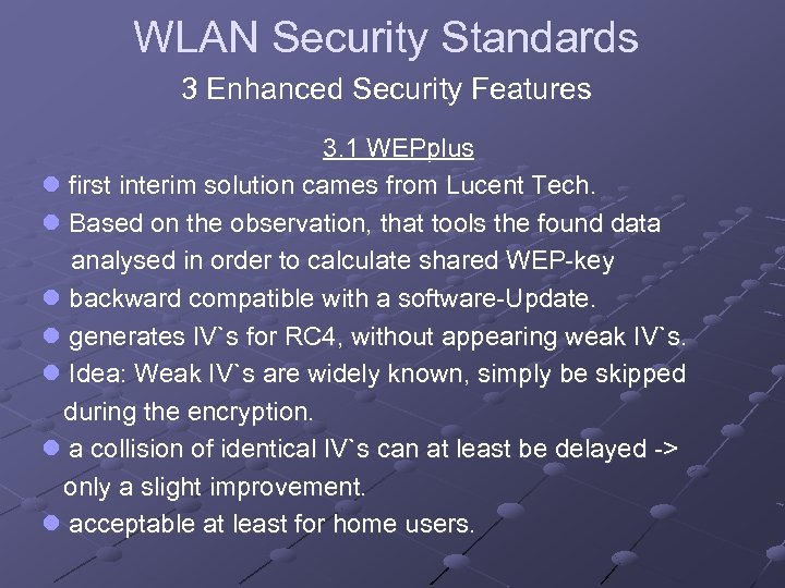 WLAN Security Standards 3 Enhanced Security Features 3. 1 WEPplus l first interim solution