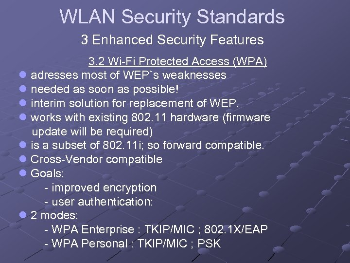 WLAN Security Standards 3 Enhanced Security Features 3. 2 Wi-Fi Protected Access (WPA) l