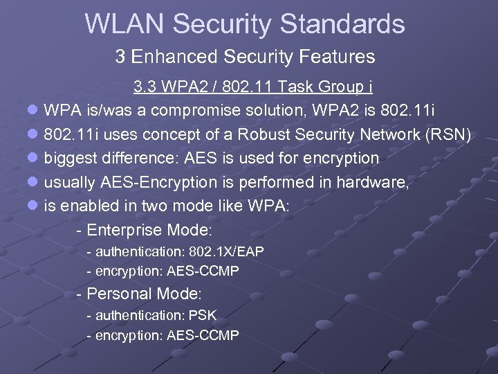 WLAN Security Standards 3 Enhanced Security Features 3. 3 WPA 2 / 802. 11