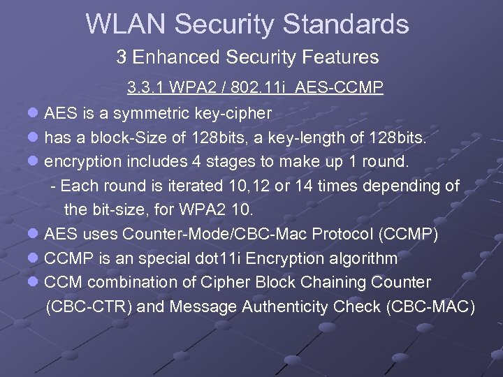 WLAN Security Standards 3 Enhanced Security Features 3. 3. 1 WPA 2 / 802.
