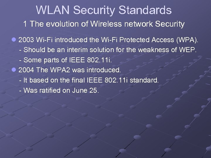 WLAN Security Standards 1 The evolution of Wireless network Security l 2003 Wi-Fi introduced