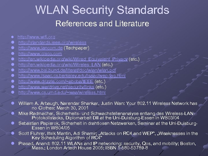 WLAN Security Standards References and Literature l http: //www. wifi. org l l l