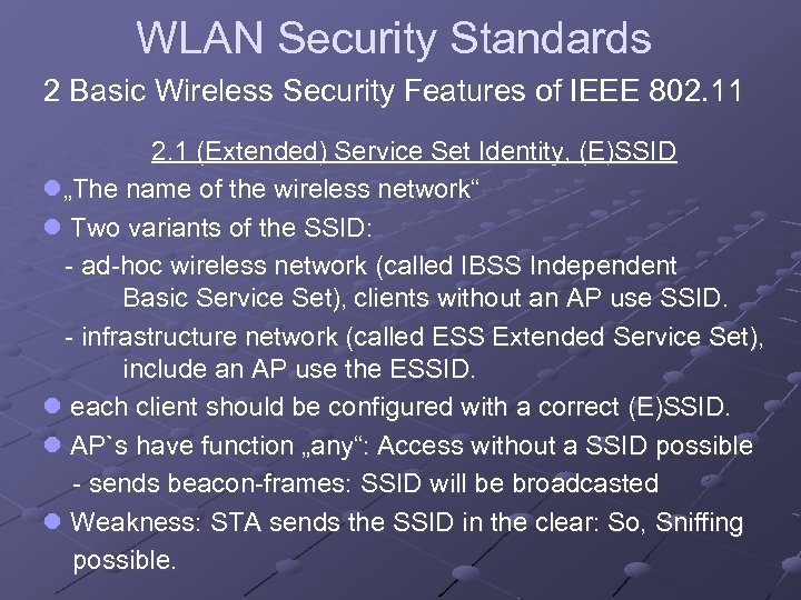 WLAN Security Standards 2 Basic Wireless Security Features of IEEE 802. 11 2. 1