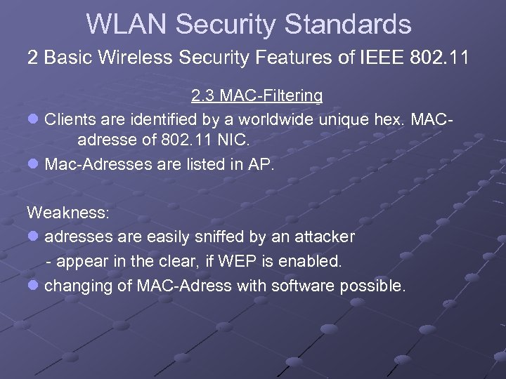WLAN Security Standards 2 Basic Wireless Security Features of IEEE 802. 11 2. 3