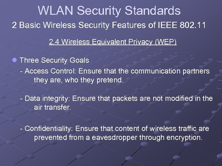 WLAN Security Standards 2 Basic Wireless Security Features of IEEE 802. 11 2. 4