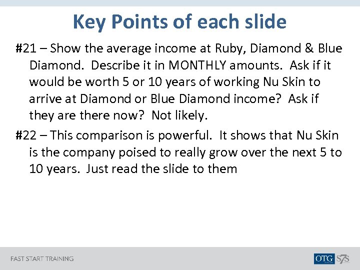 Key Points of each slide #21 – Show the average income at Ruby, Diamond