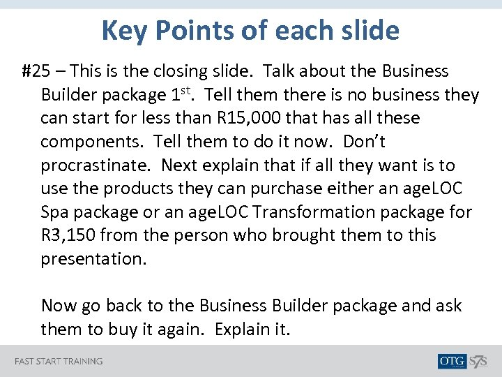 Key Points of each slide #25 – This is the closing slide. Talk about