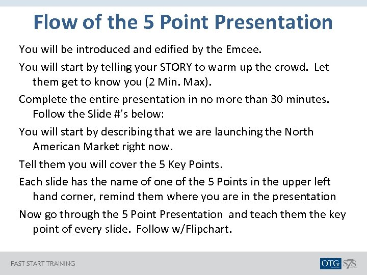 Flow of the 5 Point Presentation You will be introduced and edified by the