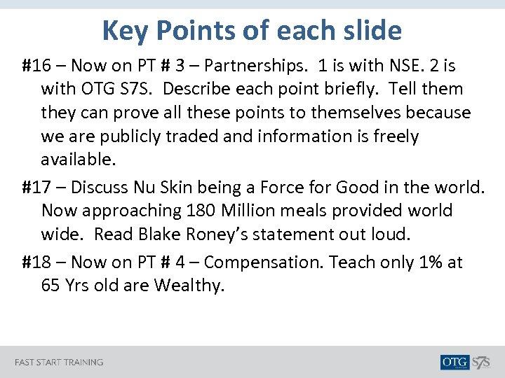 Key Points of each slide #16 – Now on PT # 3 – Partnerships.