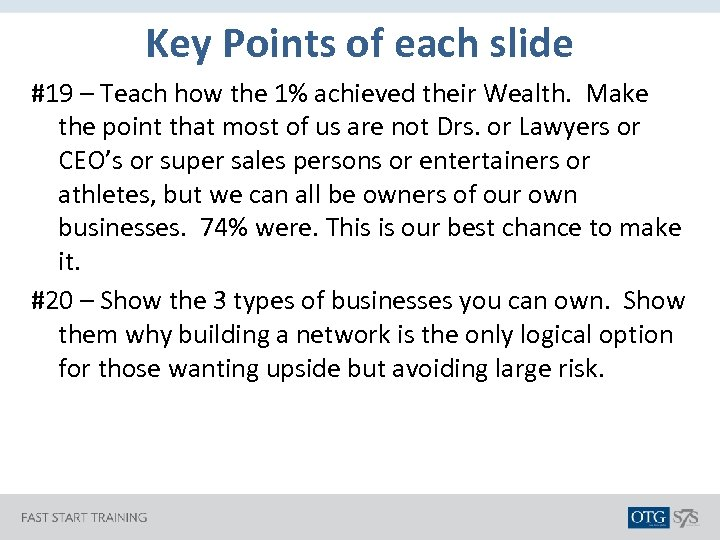 Key Points of each slide #19 – Teach how the 1% achieved their Wealth.